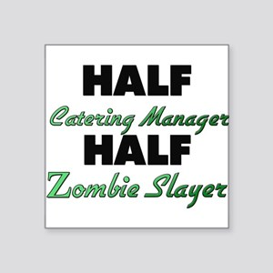 Half Catering Manager Half Zombie Slayer Sticker